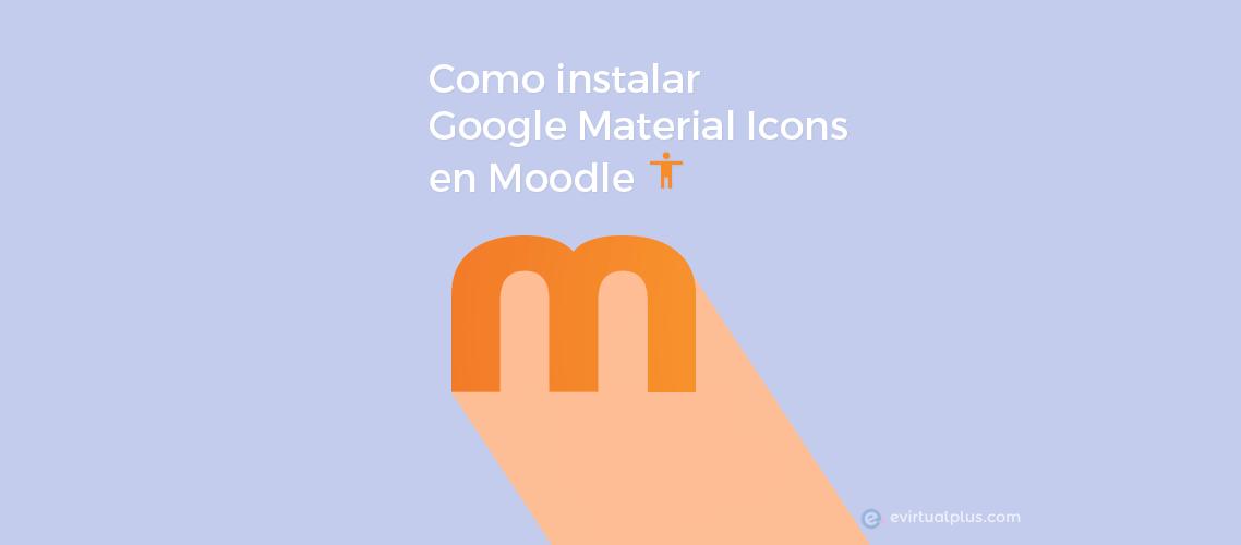 como instalar google material icons en moodle