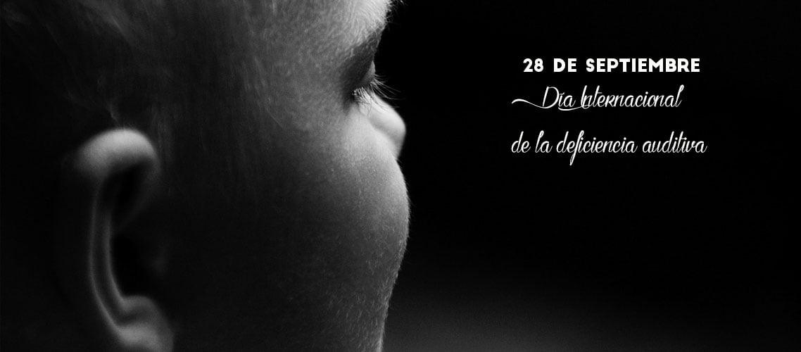 28 de septiembre Día Internacional de la Deficiencia Auditiva