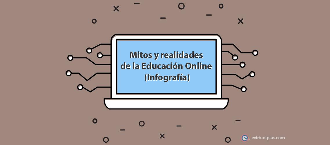 mitos y realidades de la educación en linea
