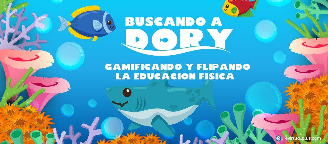 buscando a dory: gamificación y flipped classroom en educación física