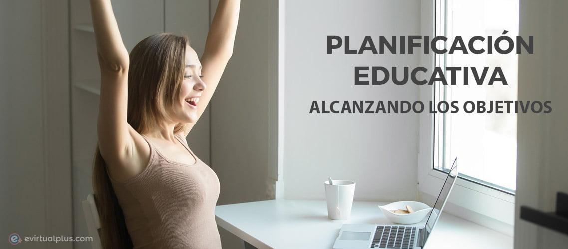 planificación educativa alcanzando los objetivos