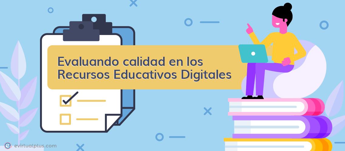 Evaluando calidad en los Recursos Educativos Digitales